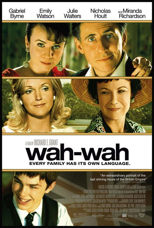 Wah Wah ( 2006, Roadside Attractions/Samuel Goldwyn Films)