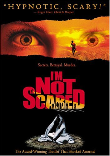 I'm Not Scared (2003, Miramax)