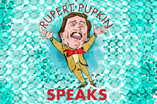 Rupert Pupkin Speaks (2013, All Rights are Reserved Callahan)