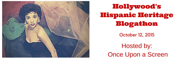 Hollywood's Hispanic Heritage Blogathon 2